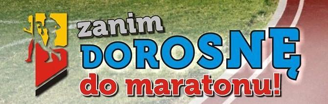"""""""ZANIM DOROSNĘ DO MARATONU"""""""