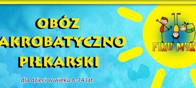 Obóz akrobatyczno – piłkarski /8-14 lat/