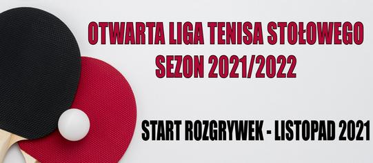 Otwarta Liga tenisa stołowego 2021/2022 – zgłoszenia!